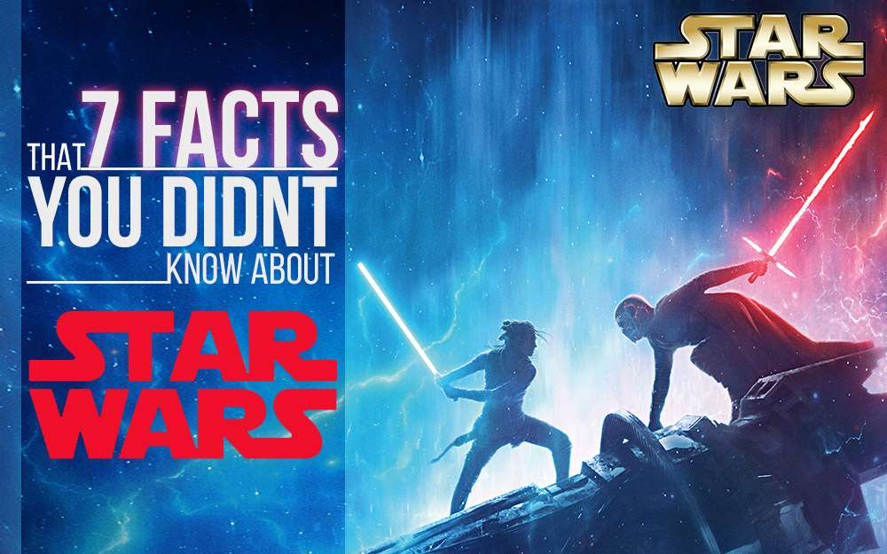 7 Facts That You Didnt Know About Star Wars