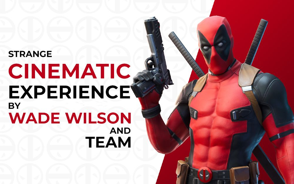 Strange Cinematic Experience by Wade Wilson and Team