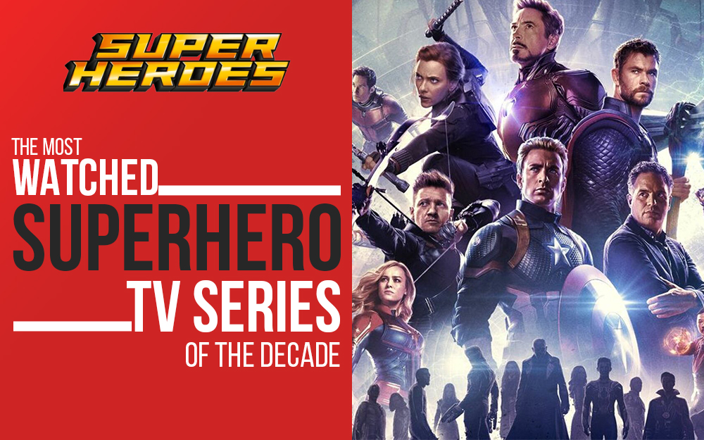The Most-watched Superhero TV Series of the Decade!
