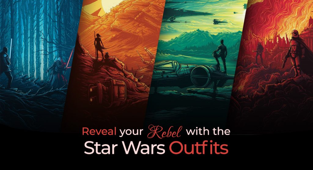 Reveal Your Rebel with the Star Wars Outfits