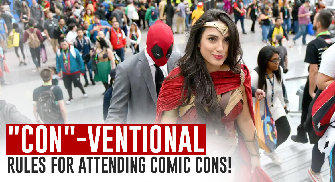 Con-ventional Rules for Attending Comic Cons
