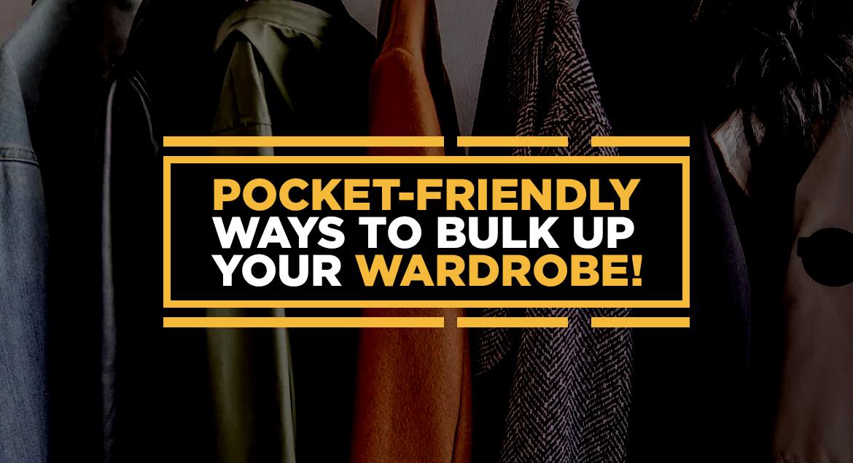 Pocket-Friendly Ways To Bulk Up Your Wardrobe!